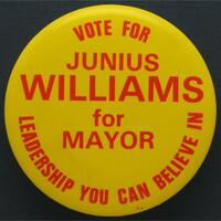 Vote for // Junius Williams for Mayor // Leadership You Can Believe In