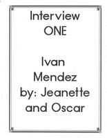 Ivan Mendez interviewed by Jeanette Rivera and Oscar Acevedo