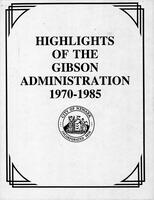 Highlights of the Gibson Administration 1970-1985